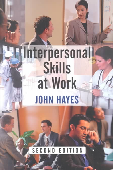 Interpersonal Skills at Work By Hayes, John