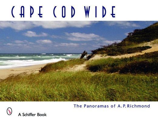 Cape Cod Wide By Richmond, Arthur P.